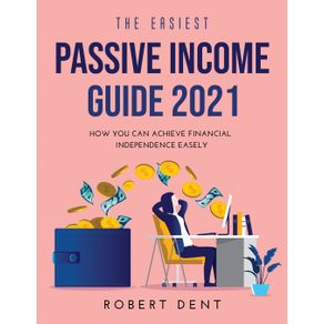 THE-EASIEST-PASSIVE-INCOME-GUIDE-2021