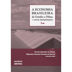 A-economia-brasileira-de-Getulio-a-Dilma---Novas-interpretacoes