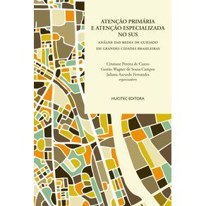 Atencao-primaria-e-atencao-especializada-no-SUS--analise-das-redes-de-cuidado-em-grandes-cidades-brasileiras