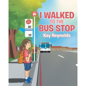 I-Walked-to-the-Bus-Stop