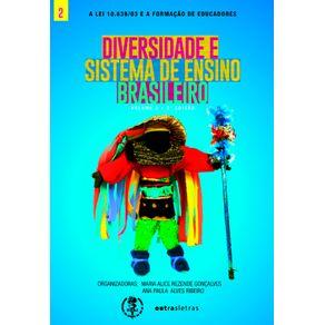 Diversidadae-e-sistema-de-ensino-brasileiro.--Volume-2-Edicao-2-da-Serie-A-lei-10.639-e-a-formacao-de-educadores