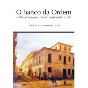 O-banco-da-Ordem---Politica-e-financas-no-imperio-brasileiro--1853-1866-