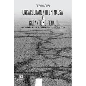 Encarceramento-em-massa-x-garantismo-penal--O-caminho-para-o-estado-social-de-direito