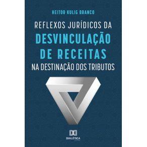Reflexos-juridicos-da-desvinculacao-de-receitas-na-destinacao-dos-tributos