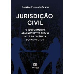Jurisdicao-civil--O-requerimento-administrativo-previo-a-luz-da-dinamica-dos-conflitos