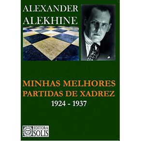 Minhas-Melhores-Partidas-de-Xadrez-1924-1937---Alexander-Alekhine