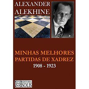 Minhas-Melhores-Partidas-de-Xadrez---1908-1923