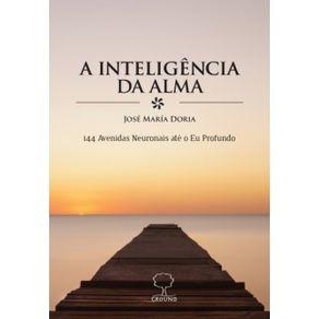 A-inteligencia-da-alma--144-avenidas-neuronais-ate-o-eu-profundo