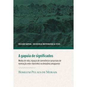 A-gapuia-de-significados---modos-de-vida-espacos-de-convivencia-e-processos-de-nomeacao-entre-ribeirinhos-na-Amazonia-amapaense