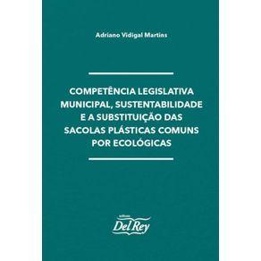 Competencia-Legislativa-Minicipal-Sustentabilidade-e-Politicas-Publicas-de-Substituicao-do-Uso-das-Sacolas-Plasticas-Comuns-por-Ecologicas-