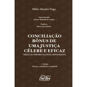 Conciliacao-Bonus-de-uma-Justica-Celere-e-Eficaz--Mediacao-Por-Meio-da-Justica-Restaurativa
