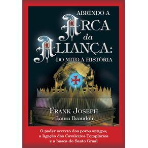 Abrindo-A-Arca-Da-Alianca--Do-Mito-A-Historia