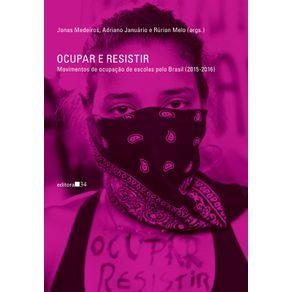 Ocupar-e-resistir-movimentos-de-ocupacao-de-escolas-pelo-Brasil-2015-2016