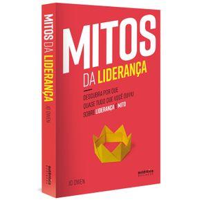 Mitos-da-Lideranca--Descubra-por-que-quase-tudo-que-voce-ouviu-sobre-lideranca-e-mito