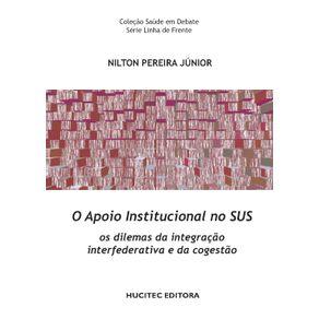 O-apoio-institucional-no-SUS-os-dilemas-da-integracao-interfederativa-e-da-cogestao