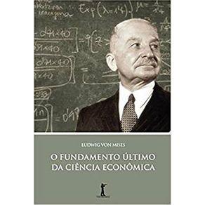O-Fundamento-Ultimo-da-Ciencia-Economica