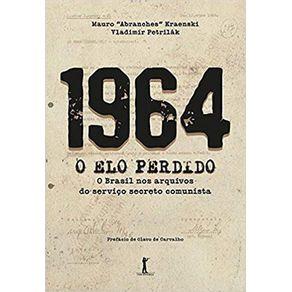1964---O-Elo-Perdido---O-Brasil-nos-arquivos-do-servico-secreto-comunista