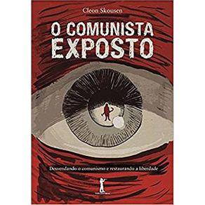 O-Comunista-Exposto---Desvendando-o-comunismo-e-restaurando-a-liberdade