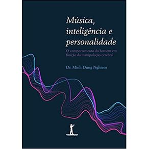 Musica-inteligencia-e-personalidade-O-comportamento-do-homem-em-funcao-da-manipulacao-cerebral