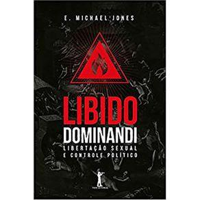 Libido-Dominandi-Libertacao-sexual-e-controle-politico