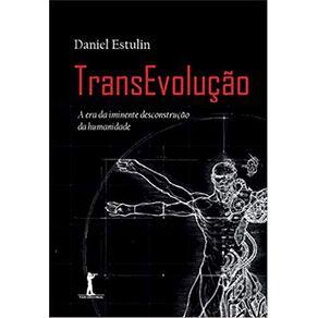 TransEvolucao-–-A-era-da-iminente-desconstrucao-da-humanidade