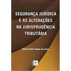 SEGURANCA-JURIDICA-E-AS-ALTERACOES-NA-JURISPRUDENCIA-TRIBUTARIA