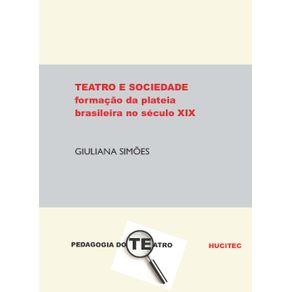 Teatro-e-sociedade--a-formacao-da-plateia-brasileira-no-seculo-XIX