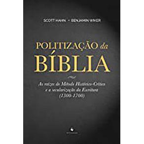 Politizacao-da-Biblia---As-raizes-do-Metodo-Historico-Critico-e-a-secularizacao-da-Escritura-1300-1700