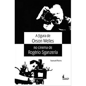 A-figura-de-Orson-Welles-no-cinema-de-Rogerio-Sganzerla