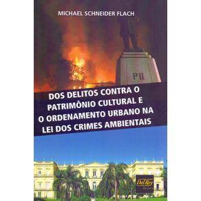 "Dos-Delitos-Contra-o-Patrim""nio-Cultural-e-o-Ordenamento-Urbano-na-Lei-dos-Crimes-Ambientais"