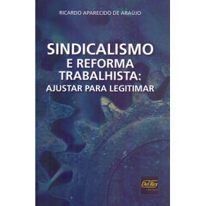 Sindicalismo-e-Reforma-Trabalhista--Ajustar-Para-Legitimar