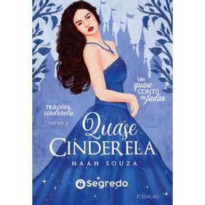 Quase-Cinderela--Um-quase-conto-de-fadas--Trilogia-Cinderela-Livro-1-