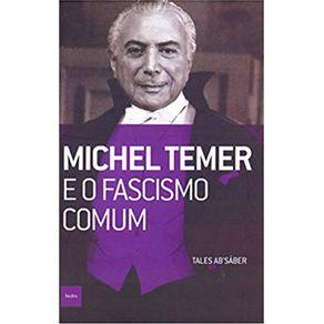 Michel-Temer-e-o-fascismo-comum