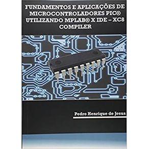 Fundamentos-e-Aplicacoes-de-Microcontroladores-PIC-Utilizando-MPLAB-X-IDE-XC8-Compiler