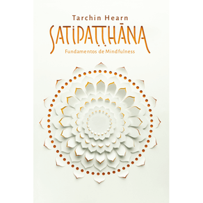 Satipatthana---Fundamentos-de-mindfulness-Manual-para-Meditantes