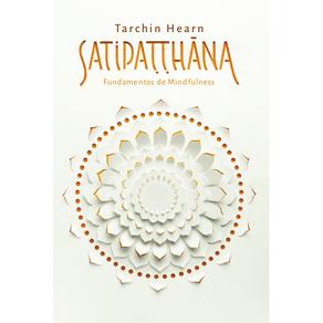 Satipatthana---Fundamentos-de-mindfulness-Manual-para-Meditantes