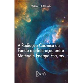 A-radiacao-cosmica-de-fundo-e-a-interacao-entre-energia-e-materia-escuras