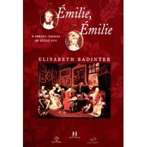 EMILIE-EMILIE---A-AMBICAO-FEMININA-NO-SECULO-XVII---