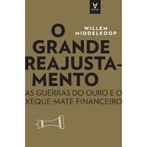 GRANDE-REAJUSTAMENTO---AS-GUERRAS-DO-OURO-E-O-XEQU