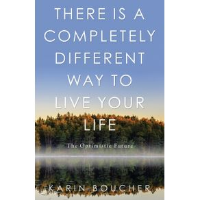 There-Is-a-Completely-Different-Way-to-Live-Your-Life