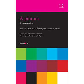A-pintura---textos-essenciais-o-artista-a-formacao-e-a-questao-social---Vol-12