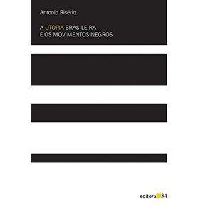 A-utopia-brasileira-e-os-movimentos-negros