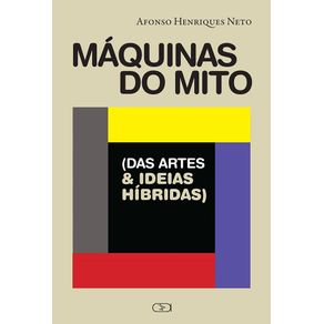 Maquinas-do-Mito-Das-Artes-e-Ideias-Hibridas