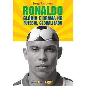 Ronaldo---gloria-e-drama-no-futebol-globalizado