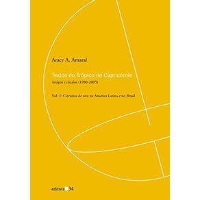 Textos-do-Tropico-de-Capricornio---artigos-e-ensaios-1980-2005-circuitos-de-arte-na-America-Latina-e-no-Brasil---Vol-2