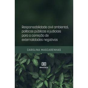 Responsabilidade-civil-ambiental-politicas-publicas-e-judiciais-para-a-correcao-de-externalidades-negativas