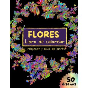 FLORES-Libro-de-colorear---relajacion-y-alivio-del-estres
