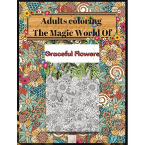 Adults-coloring--The-Magic-World-Of-Graceful-Flowers