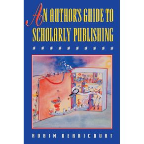 An-Authors-Guide-to-Scholarly-Publishing