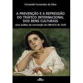 A-Prevencao-e-a-Repressao-do-Trafico-Internacional-dos-Bens-Culturais---uma-analise-da-convencao-da-UNESCO-de-1970